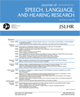 Journal of Speech, Language, and Hearing Research (JSLHR)